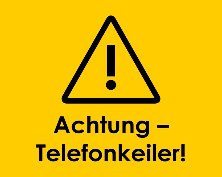 Text Achtung - Telefonkeiler!