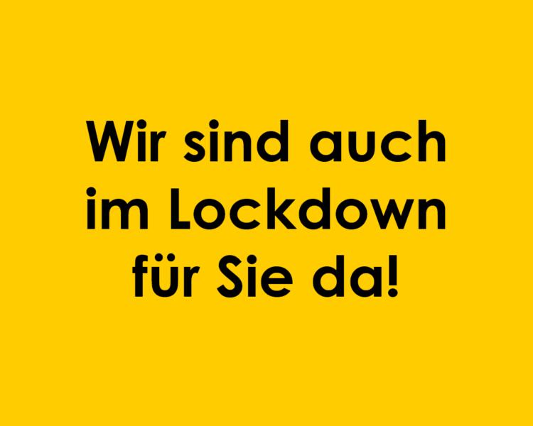 Text Wir sind auch im Lockdown für Sie da!